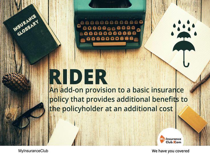 Rider An Add On Provision To A Basic Insurance Policy That Provides Additional Benefits To The Travel Health