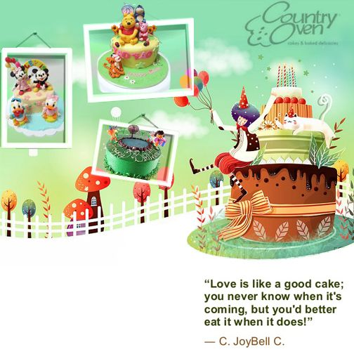 Love is like a good #cake:you never know when it's coming, but you'd better eat it when it does!