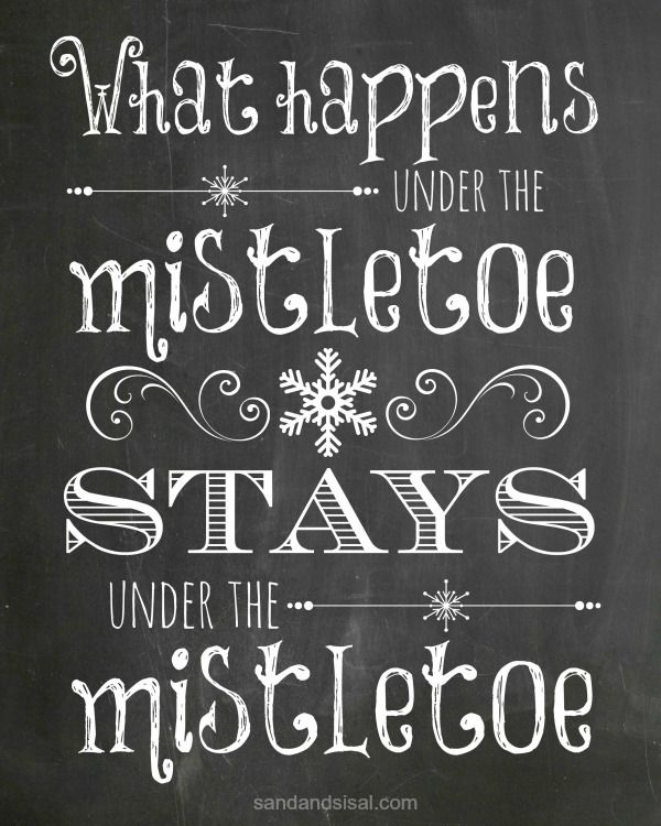 "Mistletoe Chalkboard Printable - sandandsisal.com Click through image for FREE 8X10"" printable."
