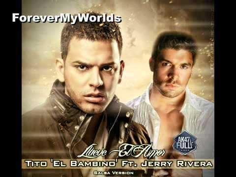 Llueve El Amor Feat. Jerry Rivera (Version Salsa) - Tito El Bambino [Inv...