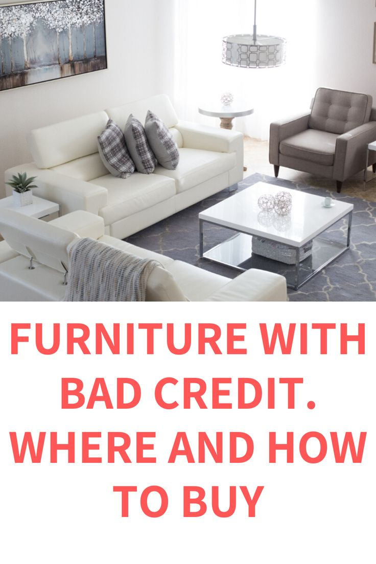 Furniture With Bad Credit How And Where To Buy Furniture Financing Furniture Furniture Design Wooden