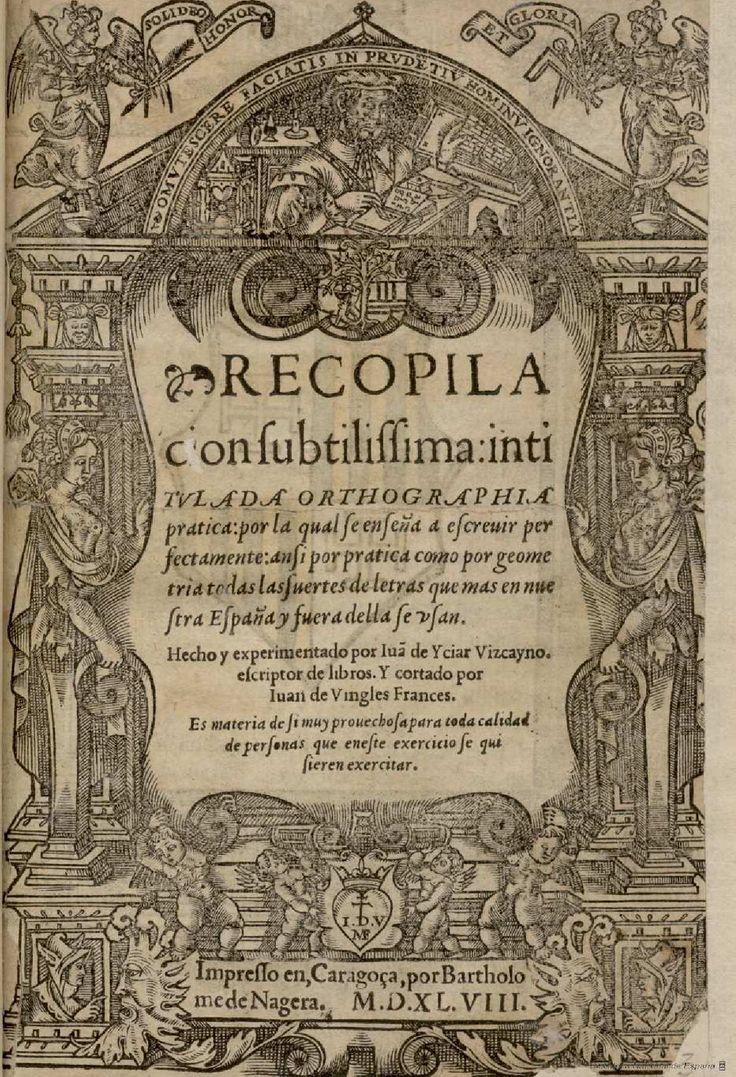 Recopilacion subtilissima, intitulada Orthographia pratica. Icíar, Juan de (n. 1522 ó 1523) — Libro — 1548