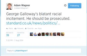 Should George Galloway be prosecuted for inciting racial hatred?  - BarristerBlogger