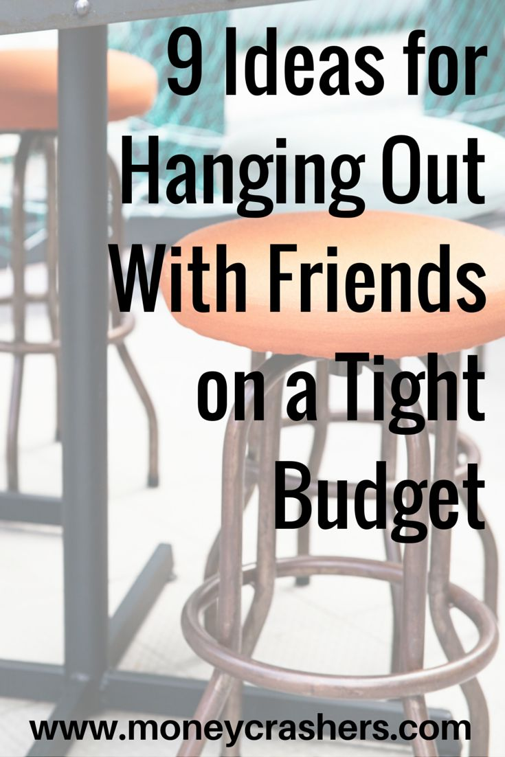 Just because you're on a budget doesn't mean you can't hang out with friends!