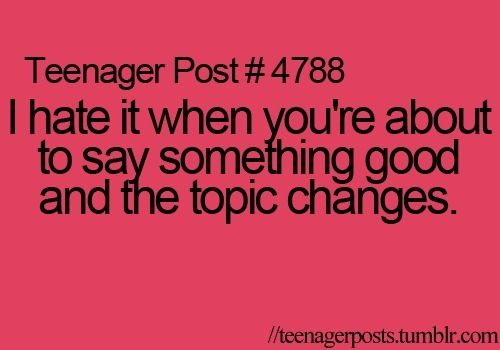 teenager posts. ♡, i hate it when this happens, ugh! it jst makes me soo mad