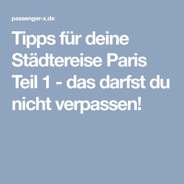 Tipps für deine Städtereise Paris Teil 1 - das darfst du nicht verpassen!
