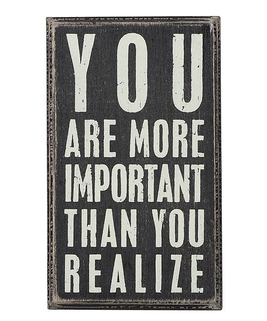 You are more important than you realize! #signs # ...