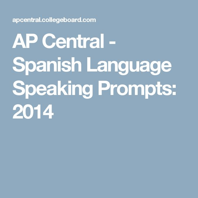 AP Central - Spanish Language Speaking Prompts: 2014