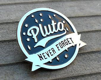 Astronomy enamel pin Pluto never forget | science lapel pin | funny hat pin