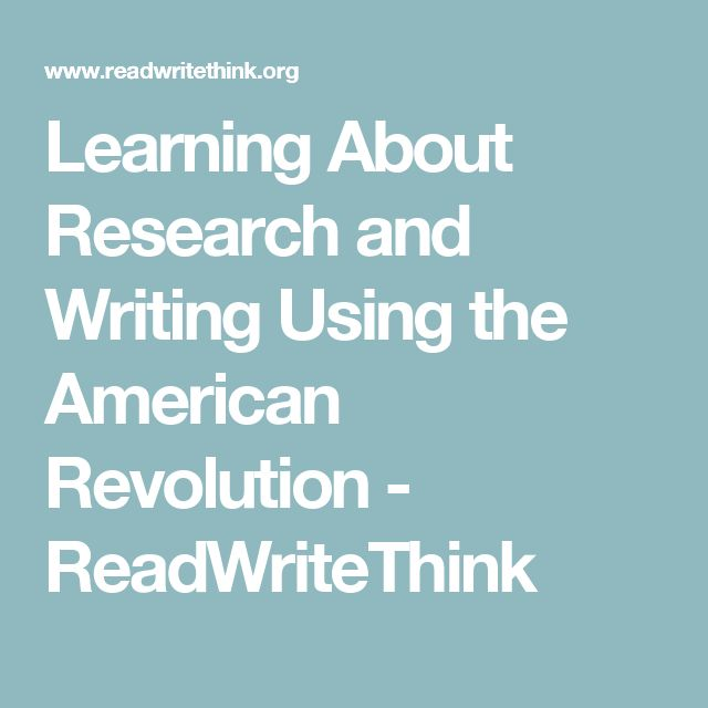 Learning About Research and Writing Using the American Revolution - ReadWriteThink