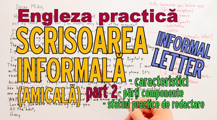 Engleza Practica - Cum scriem o SCRISOARE INFORMALA (p 2, complet) - Pra...