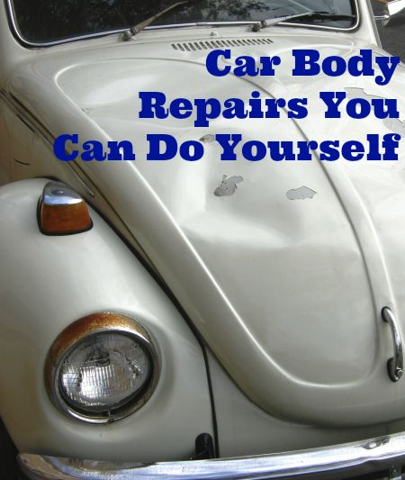 Car Body Repairs You Can Do Yourself - Thrifty Jinxy