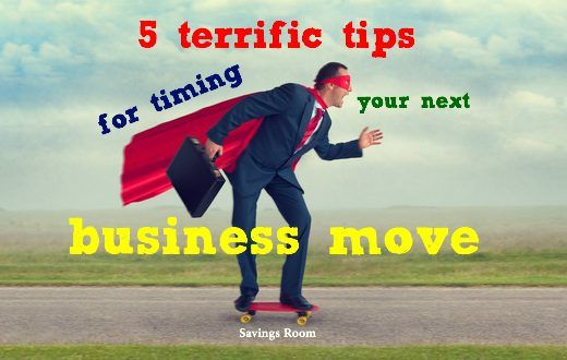 5 terrific tips for timing your next business move
