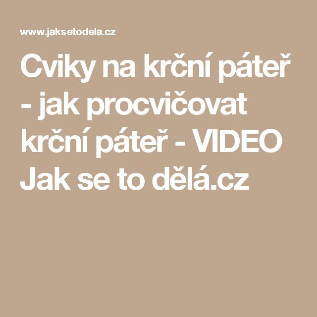 Cviky na krční páteř - jak procvičovat krční páteř - VIDEO Jak se to dělá.cz
