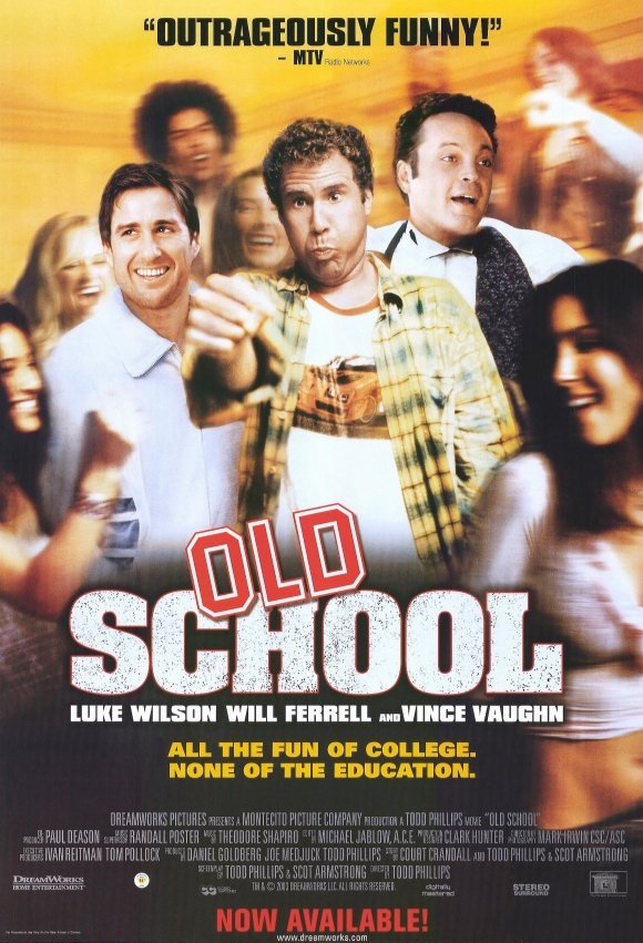 My # 5 top favorite movie is Old School