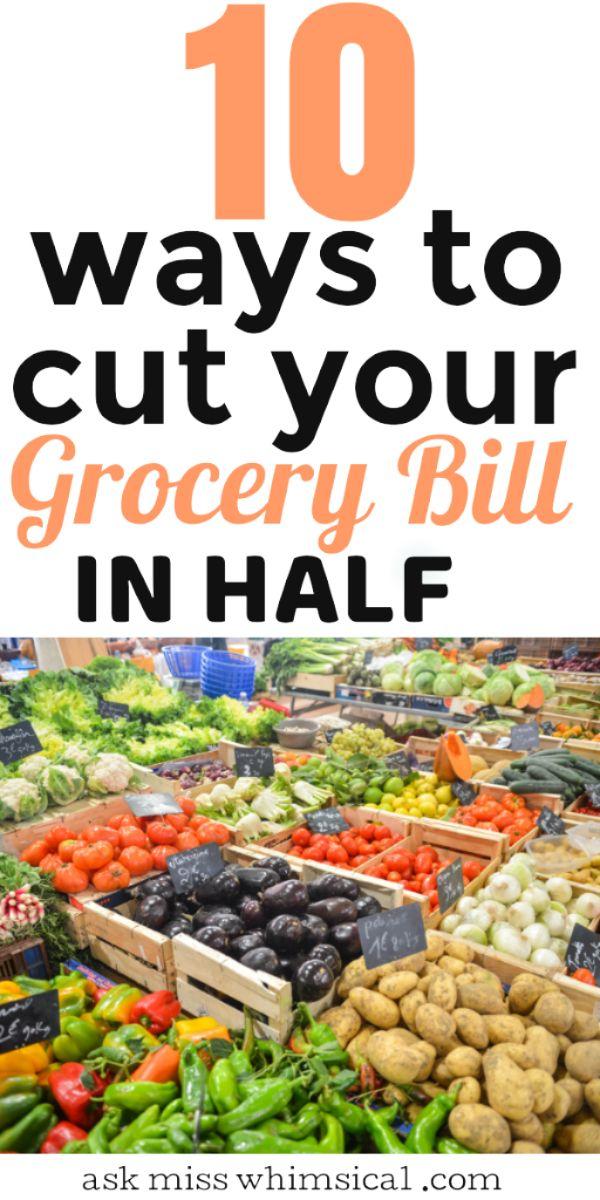 10 Möglichkeiten, Ihre Lebensmittelrechnung in zwei Hälften zu schneiden   – Save Money On Groceries