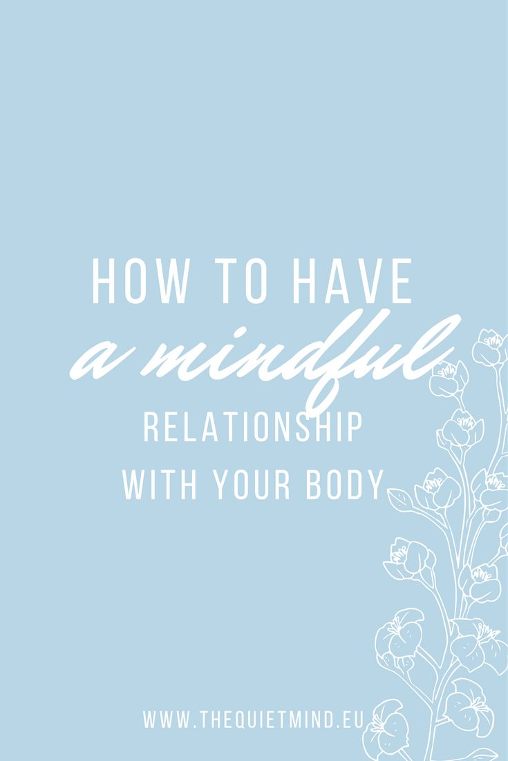 Do you have a mindful relationship with your body? Find out how to be more mindful to needs of your body & learn to respect it.