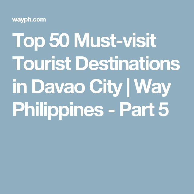 Top 50 Must-visit Tourist Destinations in Davao City | Way Philippines - Part 5