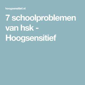 7 schoolproblemen van hsk - Hoogsensitief