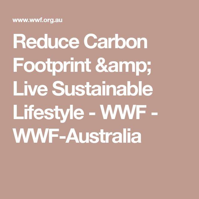 Reduce Carbon Footprint & Live Sustainable Lifestyle - WWF - WWF-Australia