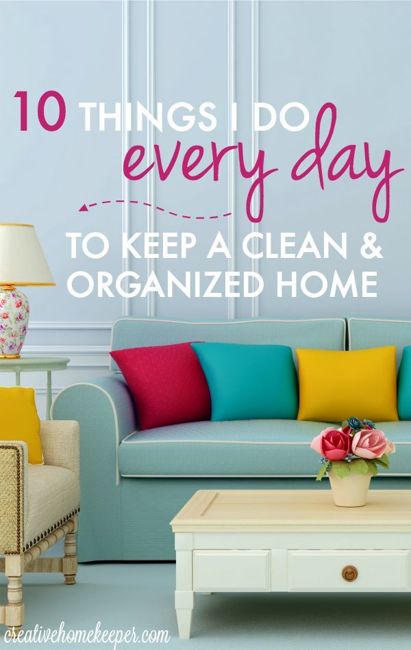 Feeling tired and overwhelmed? Is your house a cluttered, crazy mess? Here are 10 quick & easy things to do every day to keep a clean & organized home, plus they only take a few minutes and require no special tools or gadgets