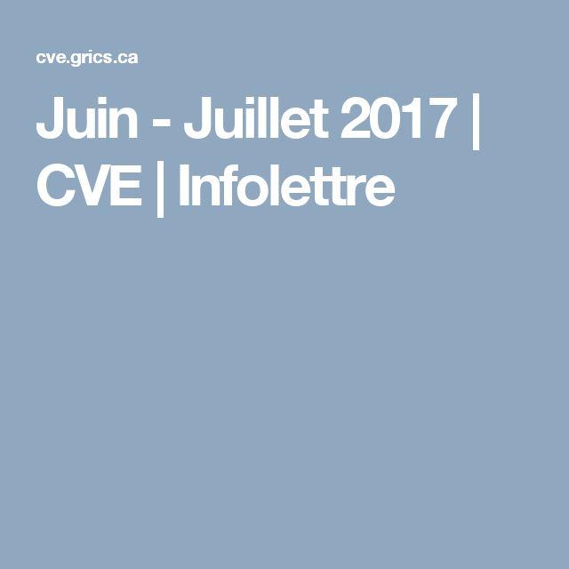 Juin - Juillet 2017   CVE   Infolettre