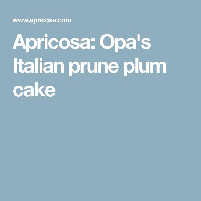 Apricosa: Opa's Italian prune plum cake