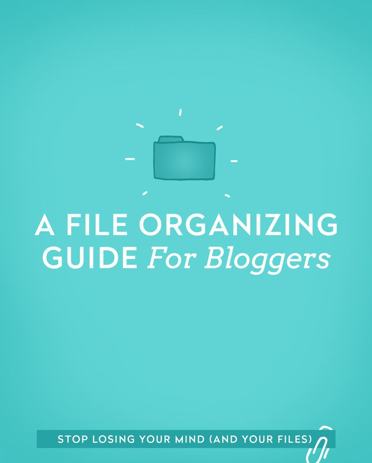 A File Organizing Guide for Bloggers   Organized Creatives