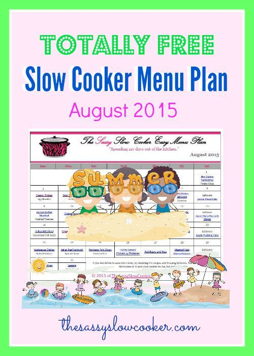 Our FREE Slow Cooker Family Friendly Menu Plan for August 2015 is here! Get it now