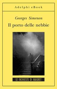 Adelphi - Il porto delle nebbie - Georges Simenon