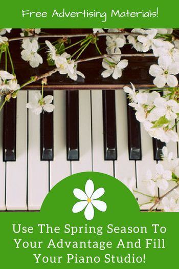 "Why Spring Time is ""Prime Time"" To Fill Your Piano Teaching Schedule 