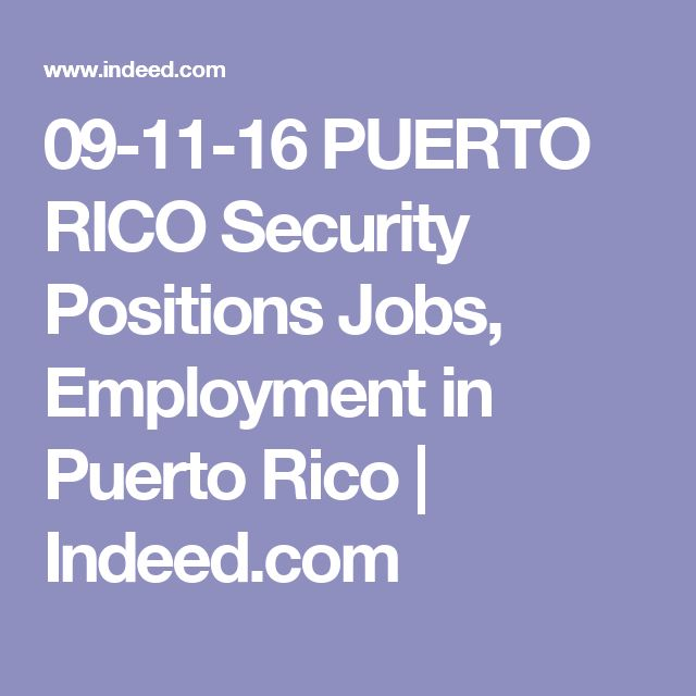 09-11-16 PUERTO RICO Security Positions Jobs, Employment in Puerto Rico | Indeed.com