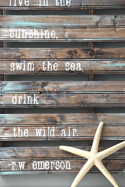 beautiful pallet sign: Wall Art, Pallets Art, Pallets Signs, Home Projects, Emerson Quotes, Brightnest Blog, Favorite Quotes, Diy Home, Pallets Projects