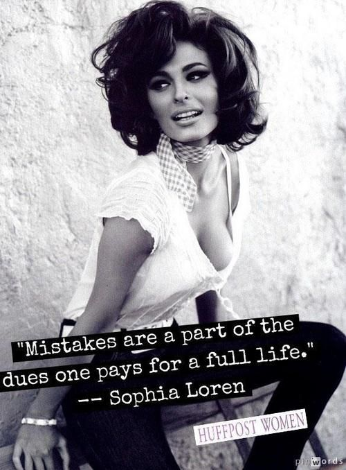 Mistakes are a part of the dues one pays for a full life | Sofia Loren quotation #quotes #magicfoundation