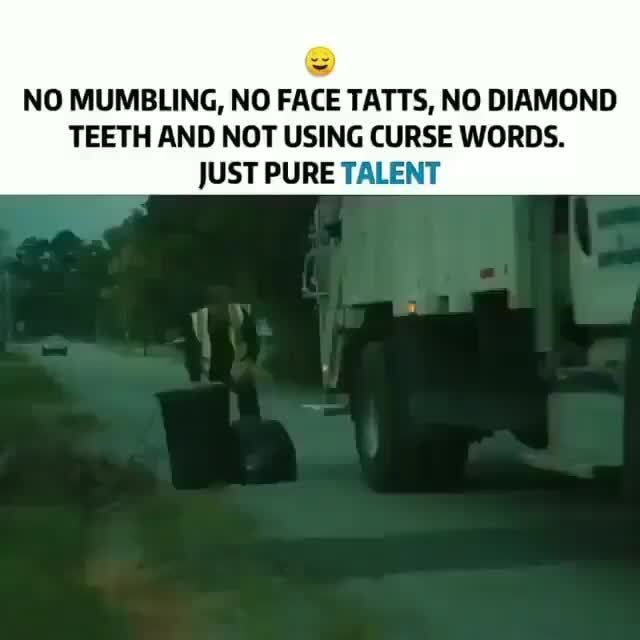No Mumbling No Face Tatts No Diamond Teeth And Not Using Curse Words Just Pure Talent Popular Memes On The Site Ifunny Co Diamond Teeth Curse Words Ifunny