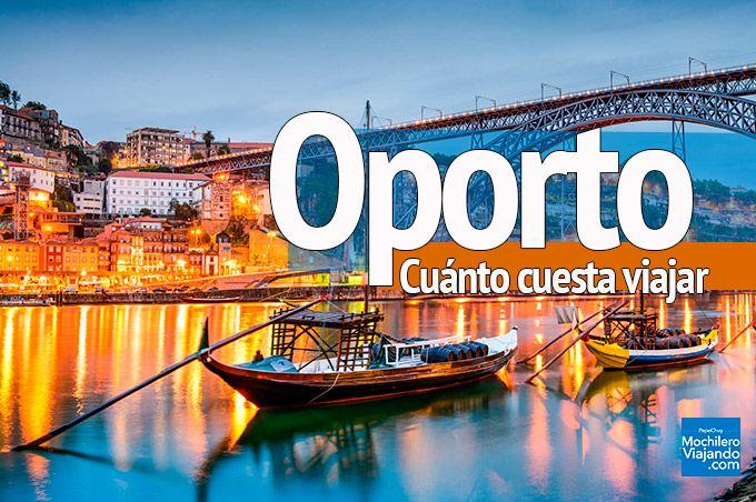 Cuanto Cuesta Viajar A Oporto Es Caro O Barato Con Imagenes