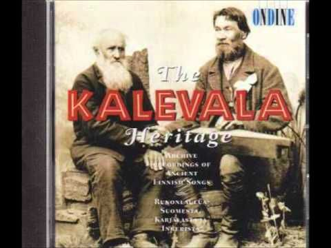 Kilpalaulanta (Song Challenge)  Kalevala poems are very ancient and archaic, and thanks to the conservative nature of the Finnic language they have preserved through times unspoiled and intelligible, and some of them are well over 2000 years old.