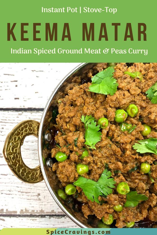 Keema Matar Instant Pot Stove Ground Meat Curry Recipe Keema Recipes Keema Matar Recipe Ground Meat