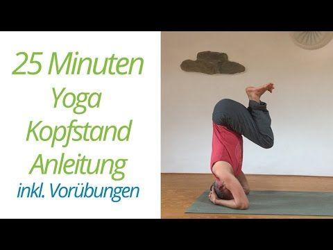 25 Minuten: Yoga Kopfstand Anleitung inkl. Vorübungen - YouTube