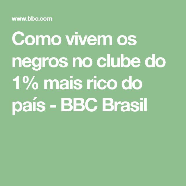 Como vivem os negros no clube do 1% mais rico do país - BBC Brasil
