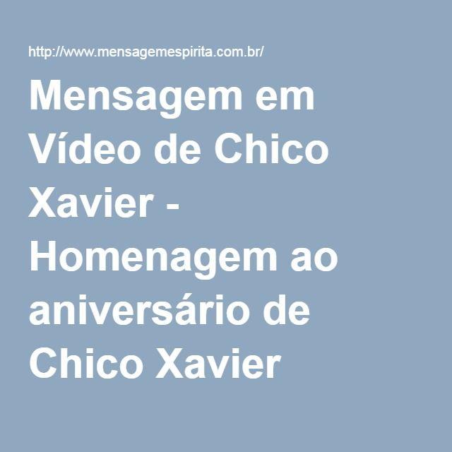 Mensagem em Vídeo de Chico Xavier - Homenagem ao aniversário de Chico Xavier