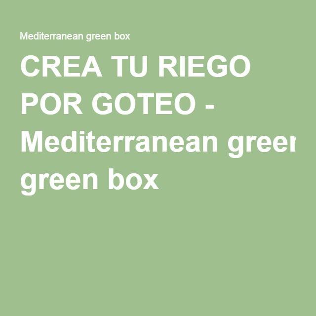 CREA TU RIEGO POR GOTEO - Mediterranean green box
