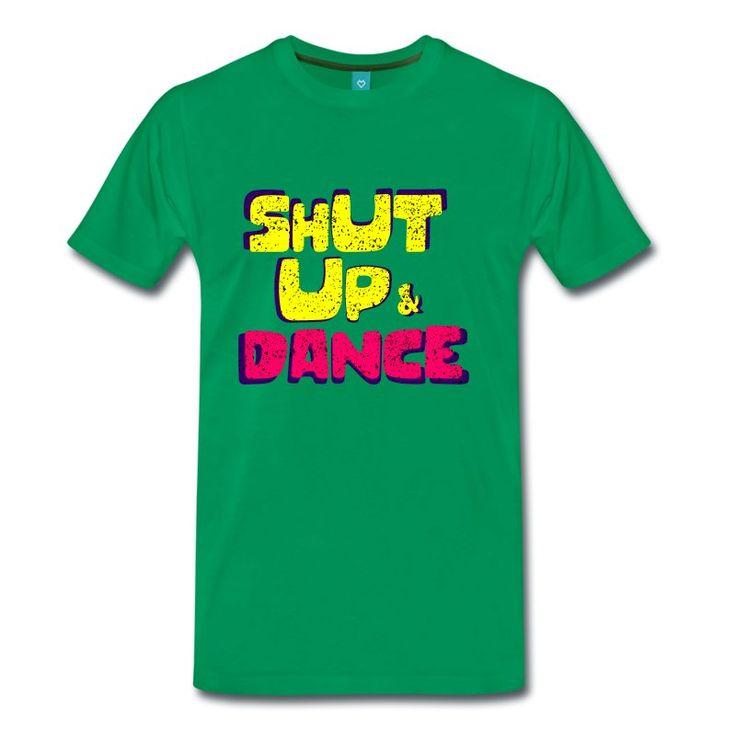 Halt den Mund und tanz - Männer Premium T-Shirt
