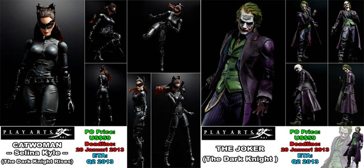 Playarts Kai Catwoman & Joker  PO Price @US$59  Deadline 20 Januari 2013  ETA Q2 2013