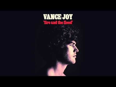 Vance Joy - Fire and the Flood [Official Audio] - YouTube