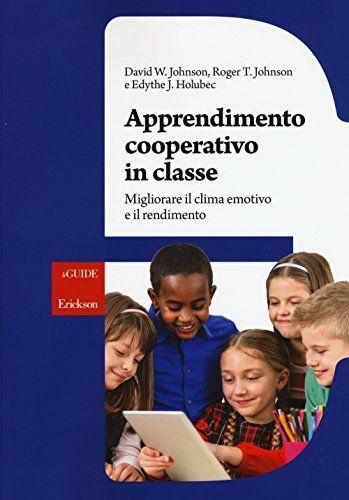 Apprendimento cooperativo in classe. Migliorare il clima emotivo e il rendimento di David W. Johnson http://www.amazon.it/dp/8859008255/ref=cm_sw_r_pi_dp_MU8nwb0C4RXD1