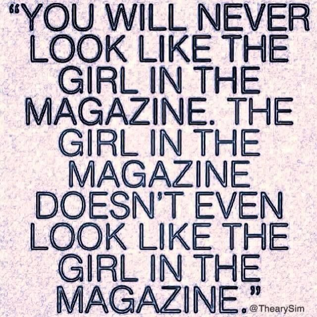 truth!! ;) The person in the magazine is 2 demential and boring. Real people are glorious and magical!