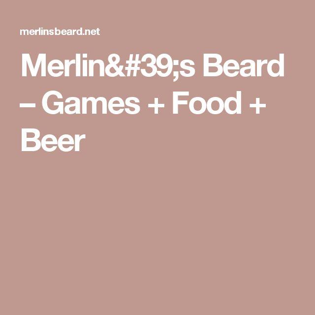 Merlin's Beard – Games + Food + Beer