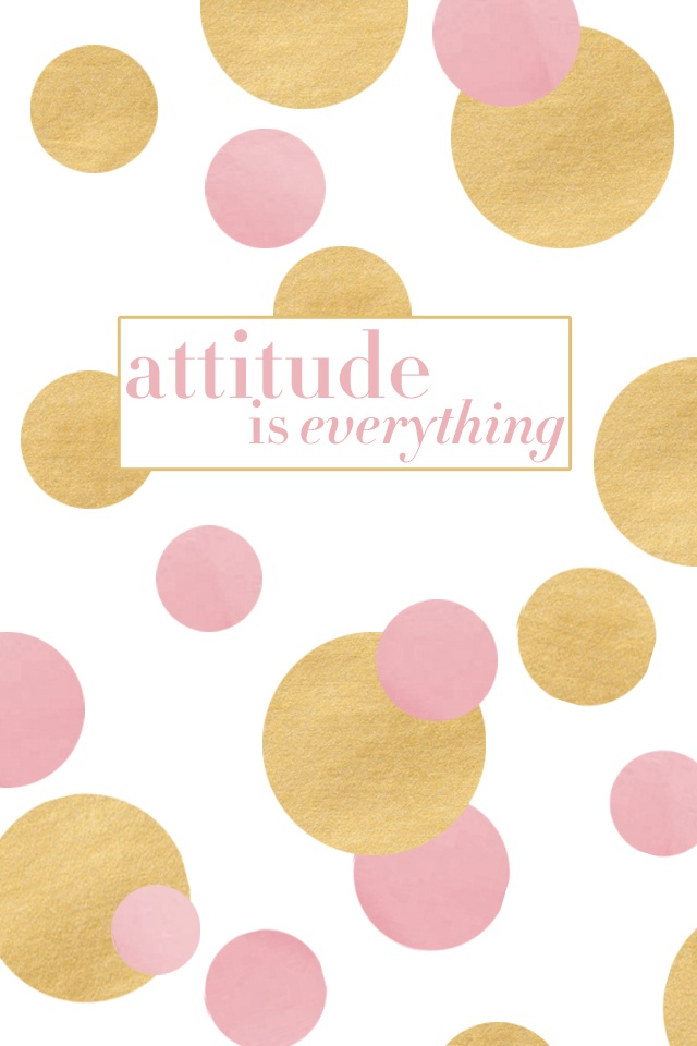 Attitude is Everything!!