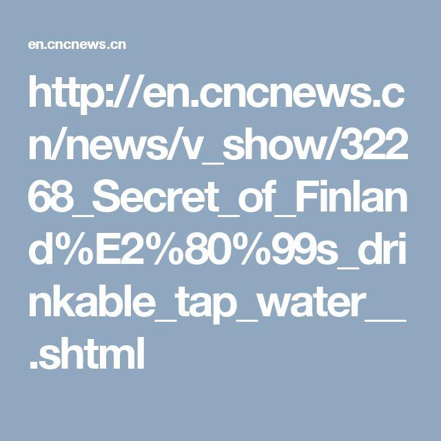 Secret of Finland's drinkable tap water
